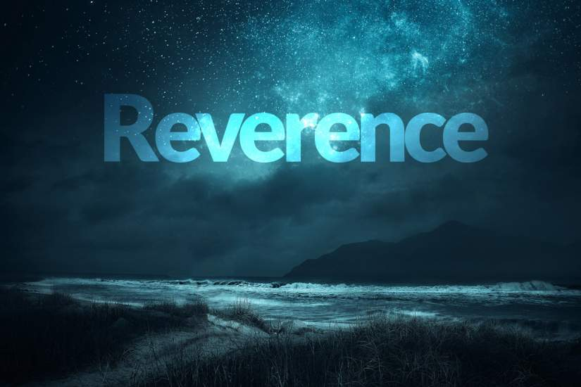 Reverence As Our North Star
